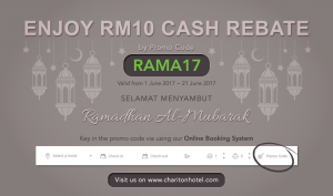 Enjoy RM10 rebate off your Ramadan stay with Chariton Hotel !
